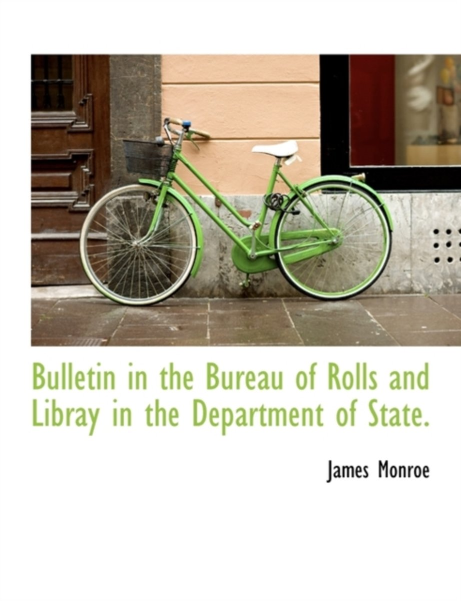 Bulletin in the Bureau of Rolls and Libray in the Department of State.