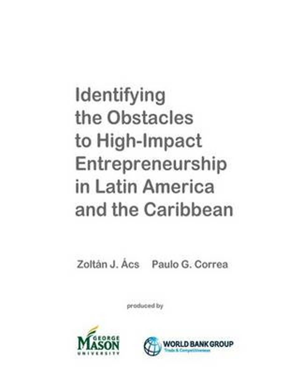 Identifying the Obstacles to High-Impact Entrepreneurship in Latin America and the Caribbean