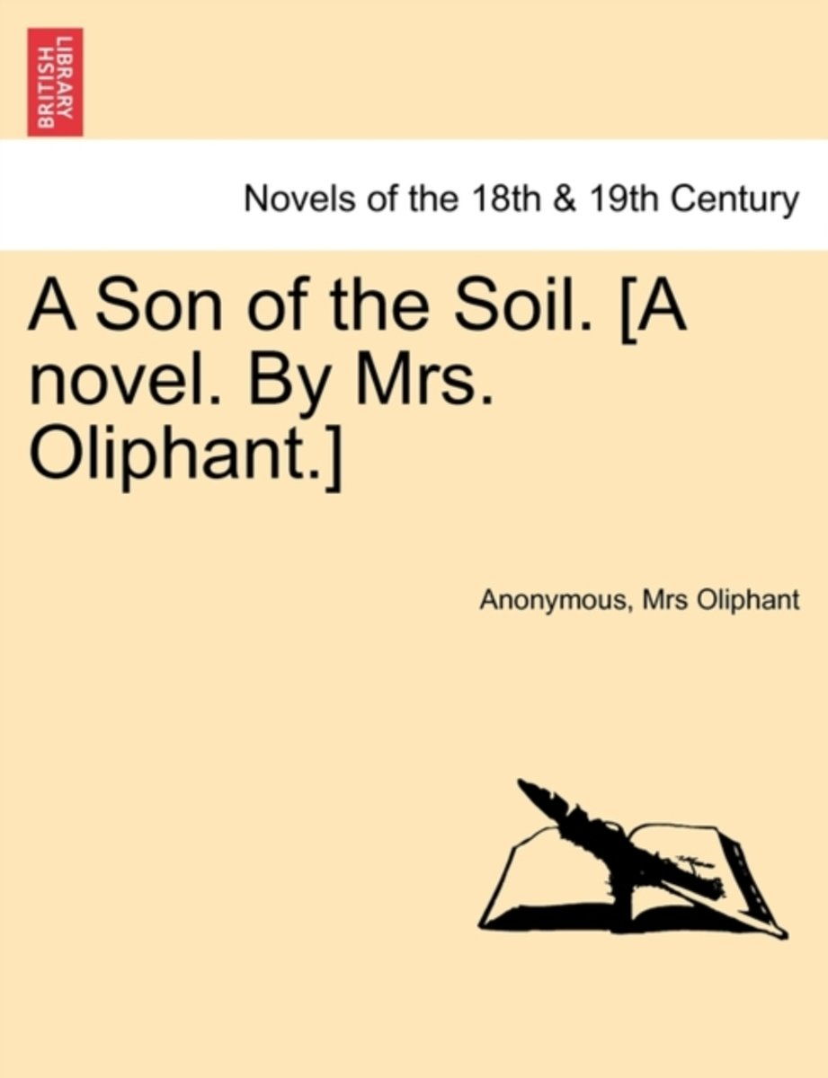 A Son of the Soil. [A Novel. by Mrs. Oliphant.]