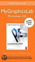 Mygraphicslab Photoshop Course with Adobe Photoshop Cs5 Classroom in a Book