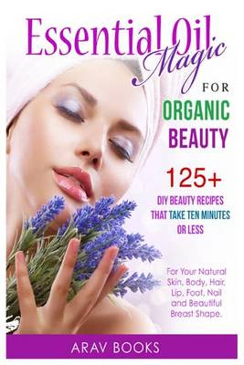 Essential Oil Magic for Organic Beauty