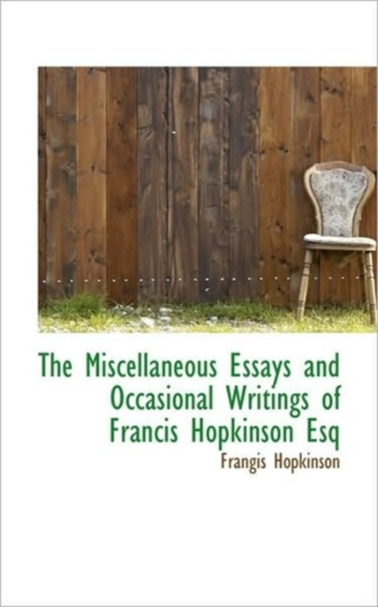The Miscellaneous Essays and Occasional Writings of Francis Hopkinson Esq