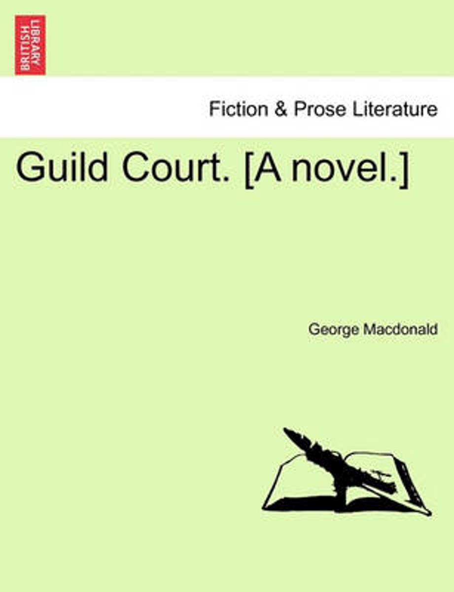 Guild Court. [A Novel.]