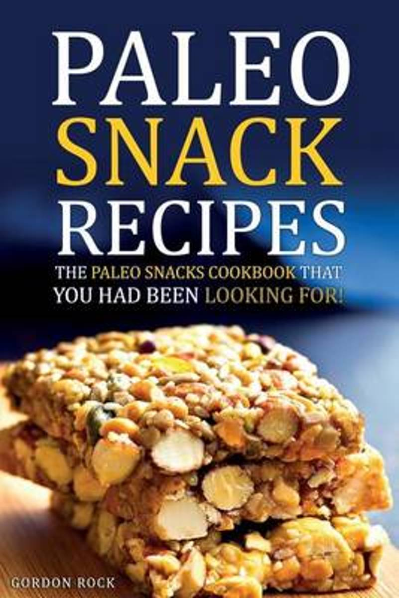 Paleo Snack Recipes - The Paleo Snacks Cookbook That You Had Been Looking for