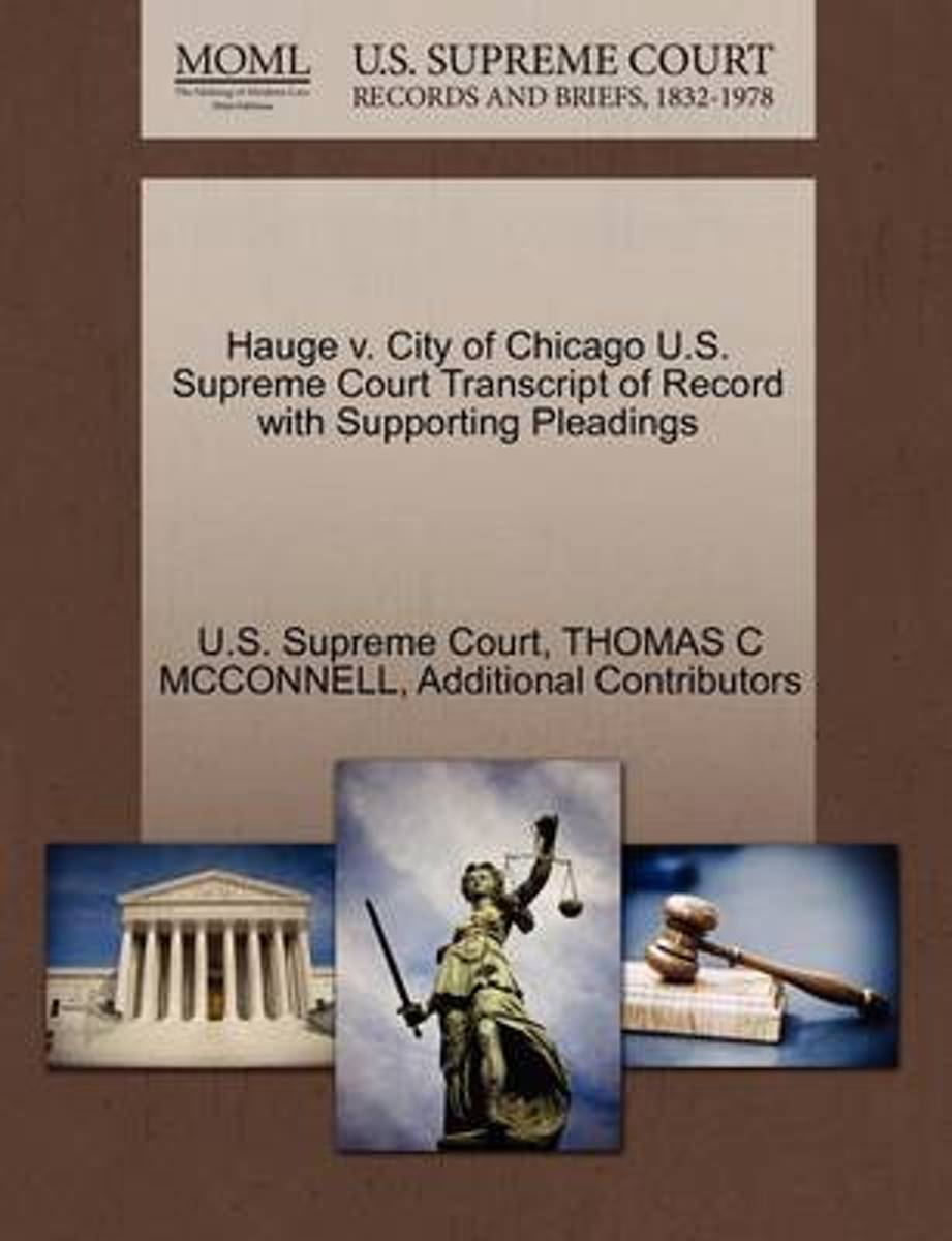 Hauge V. City of Chicago U.S. Supreme Court Transcript of Record with Supporting Pleadings