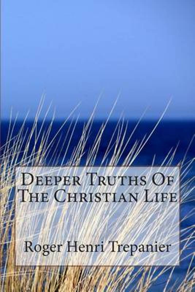 Deeper Truths of the Christian Life