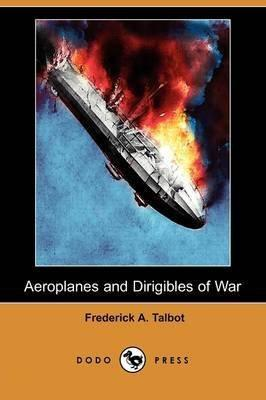 Aeroplanes and Dirigibles of War (Dodo Press)
