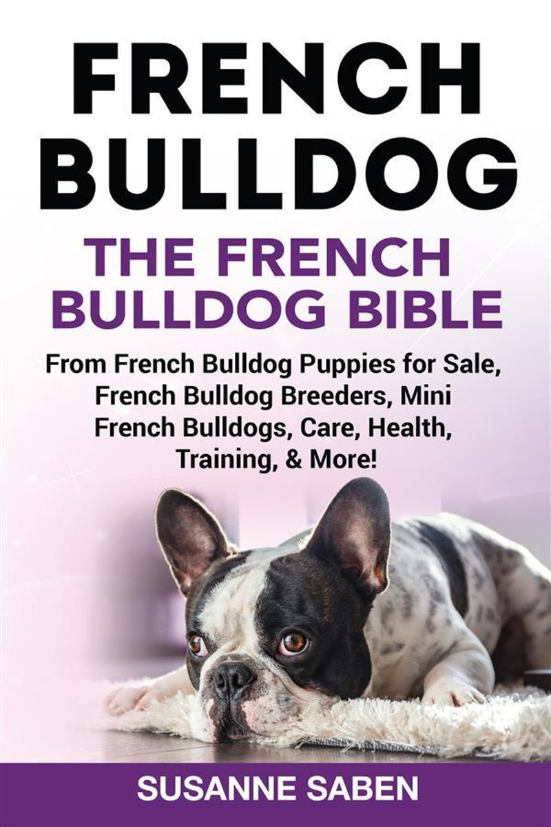 French Bulldog The French Bulldog Bible