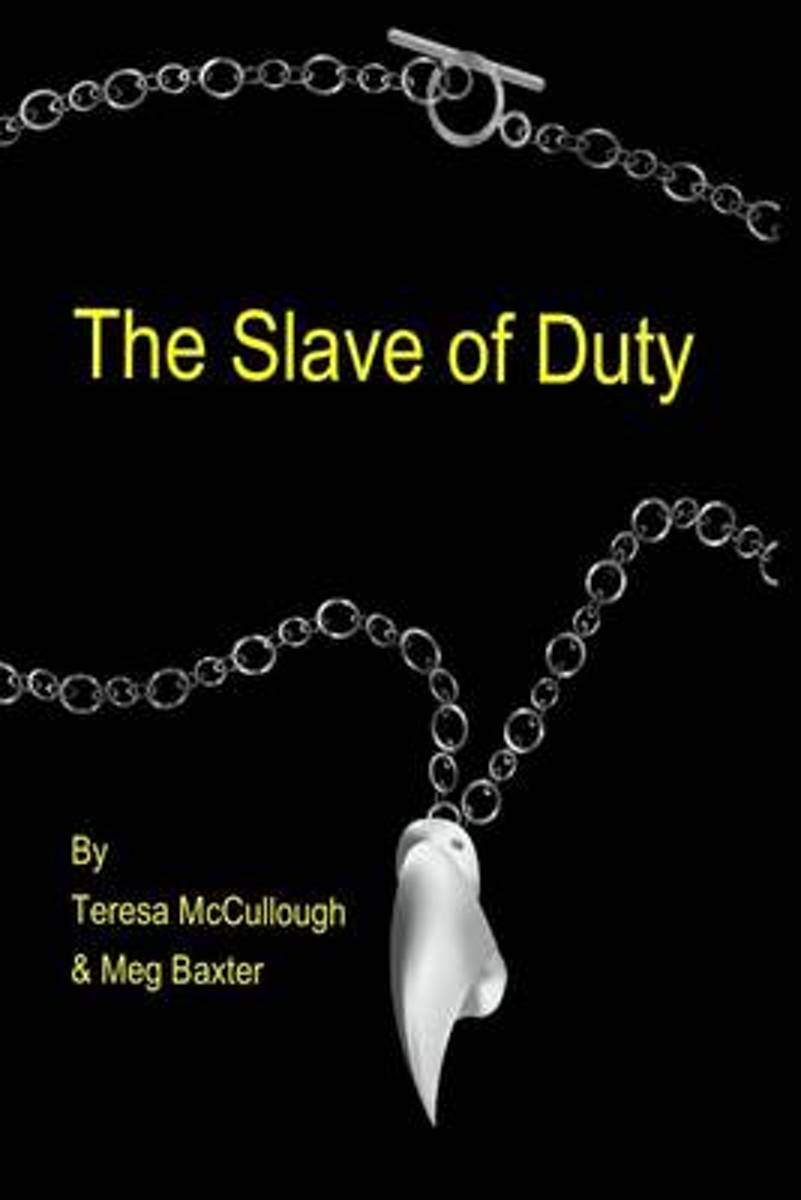 The Slave of Duty