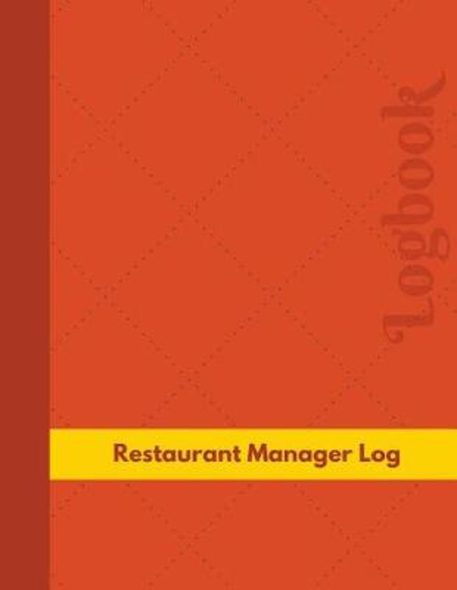 Restaurant Manager Log (Logbook, Journal - 126 Pages, 8.5 X 11 Inches)