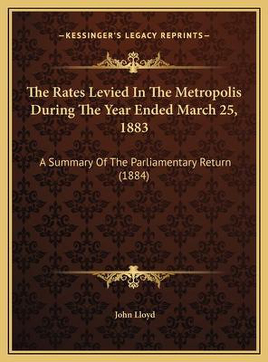 The Rates Levied in the Metropolis During the Year Ended March 25, 1883