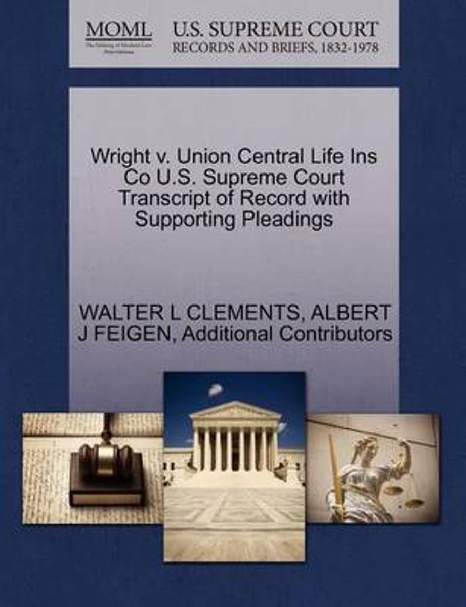 Wright V. Union Central Life Ins Co U.S. Supreme Court Transcript of Record with Supporting Pleadings