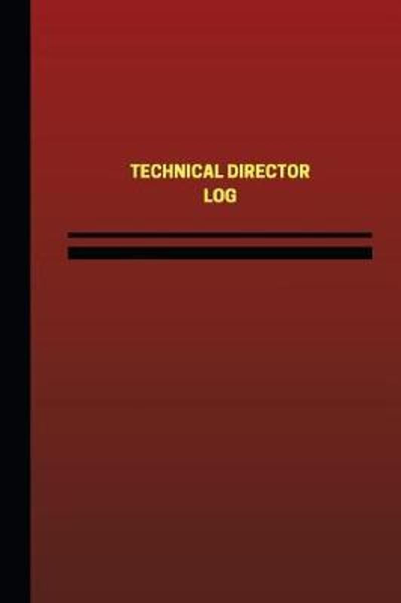 Technical Director Log (Logbook, Journal - 124 Pages, 6 X 9 Inches)