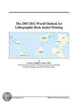 The 2007-2012 World Outlook for Lithographic Book Jacket Printing