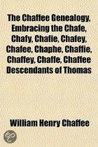 Chaffee Genealogy, Embracing The Chafe, Chafy, Chafie, Chafey, Chafee, Chaphe, Chaffie, Chaffey, Chaffe, Chaffee Descendants Of Thomas