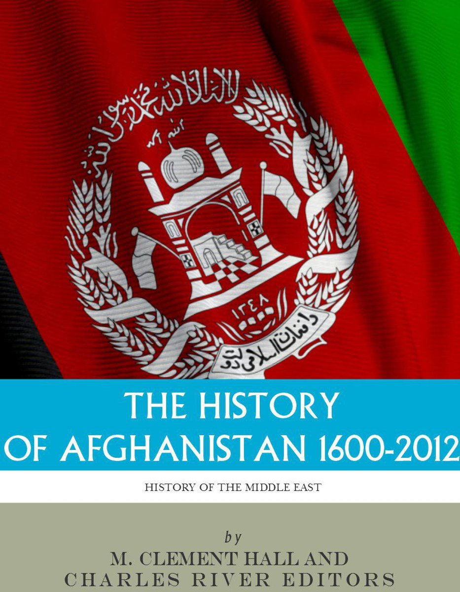 The History of Afghanistan, 1600-2012