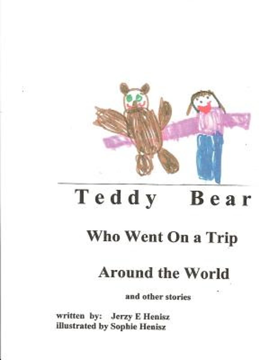 TEDDY BEAR Who Went on a Trip Around the World and Other Stories