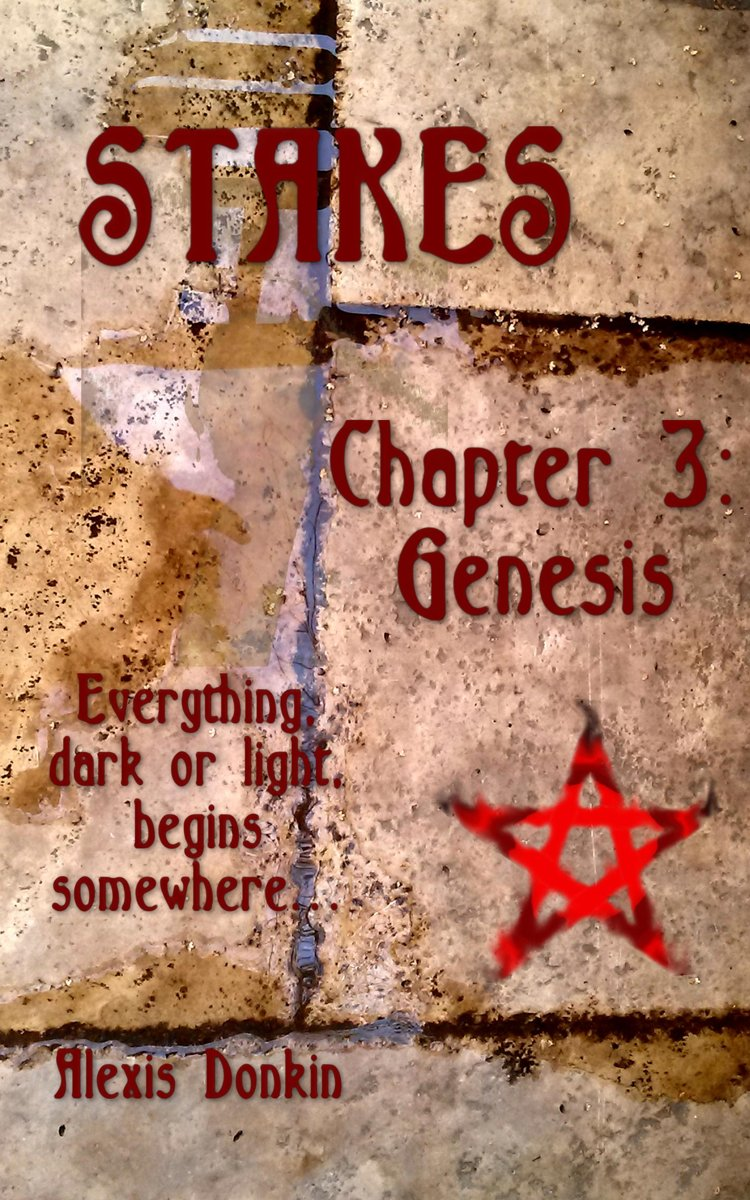 Stakes, Chapter 3: Genesis