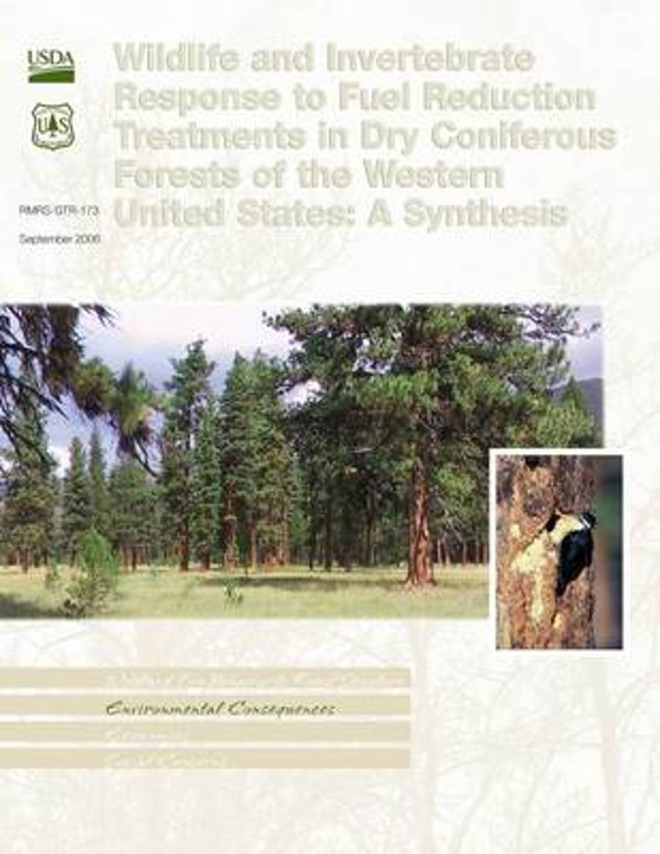 Wildlife and Invertebrate Response to Fuel Reduction Treatments in Dry Coniferous Forests of the Western United States