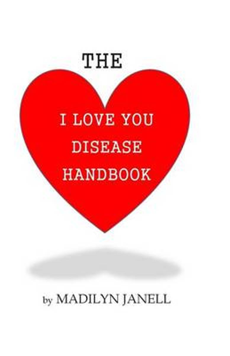 The I Love You Disease Handbook