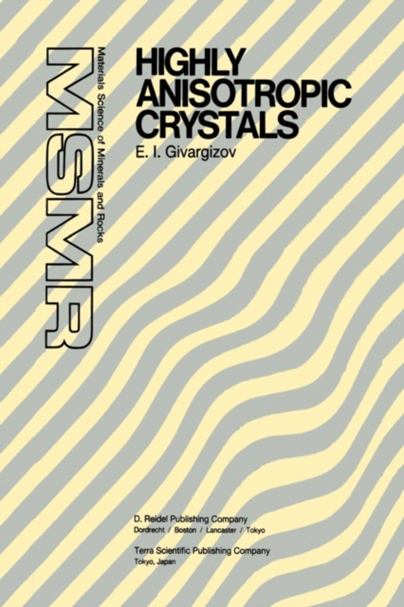 Highly Anisotropic Crystals