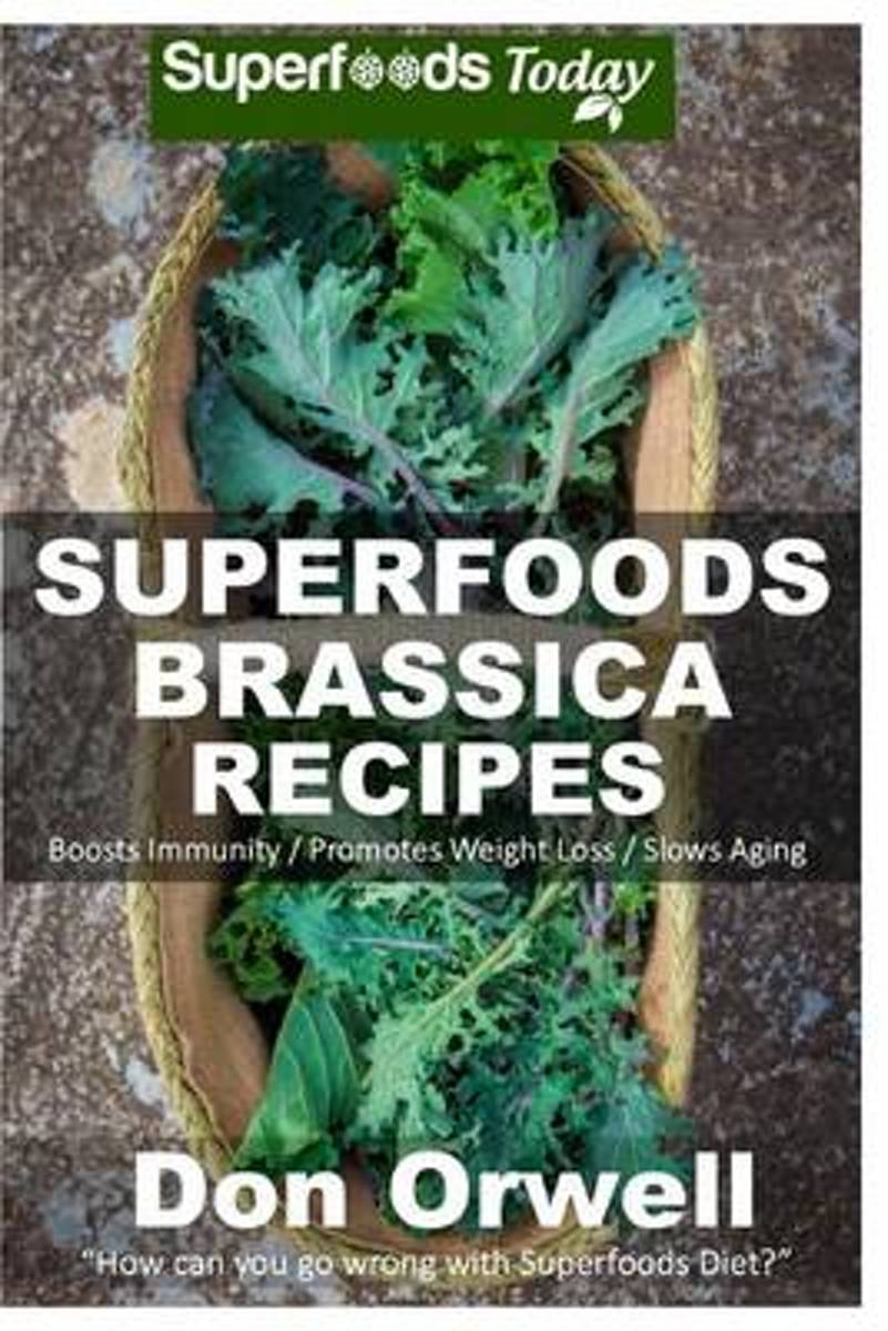 Superfoods Brassica Recipes