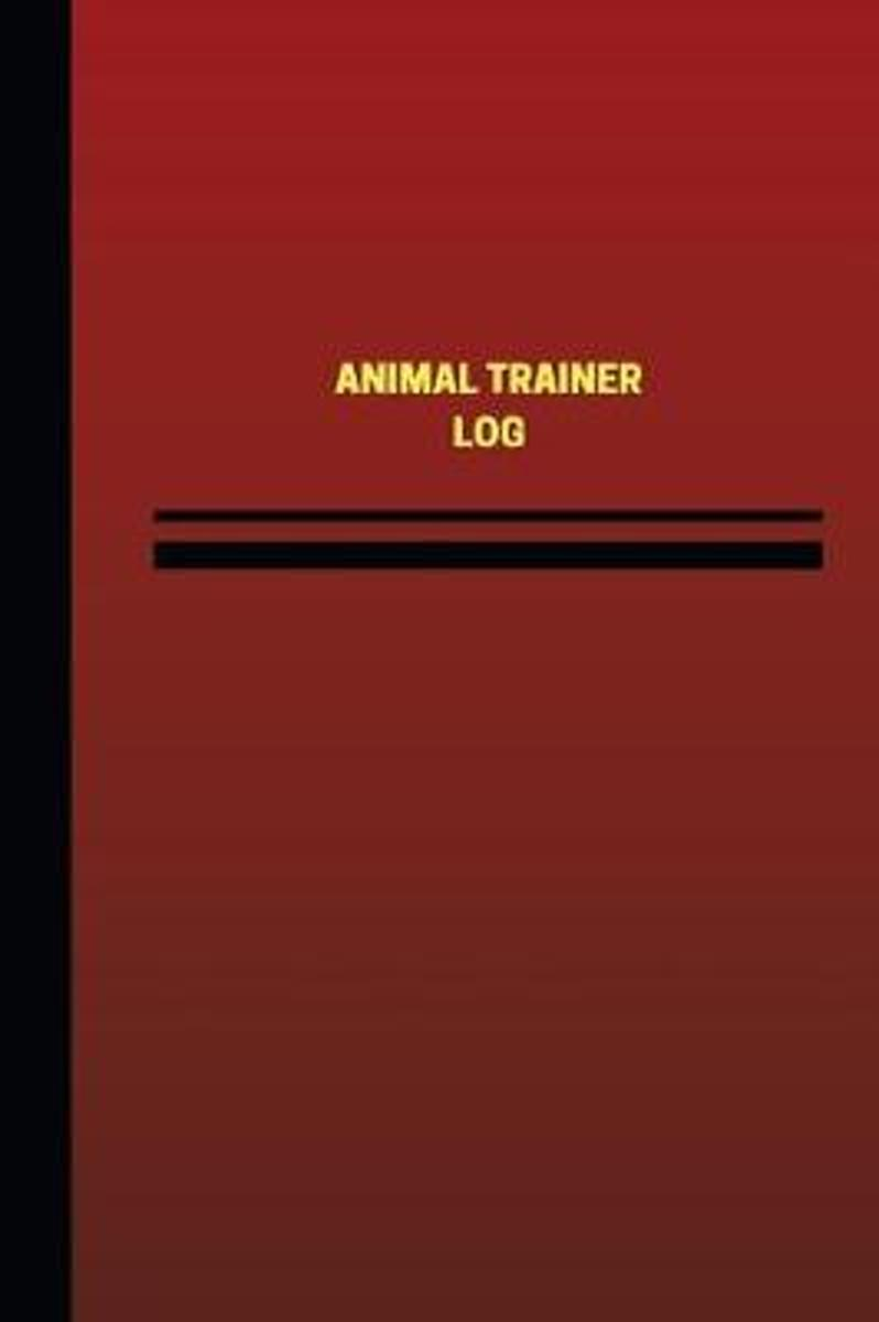 Animal Trainer Log (Logbook, Journal - 124 Pages, 6 X 9 Inches)