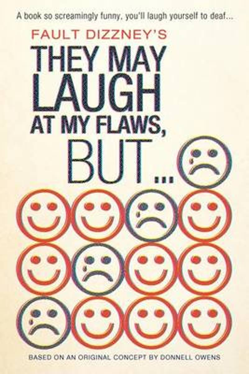 They May Laugh at My Flaws, But...