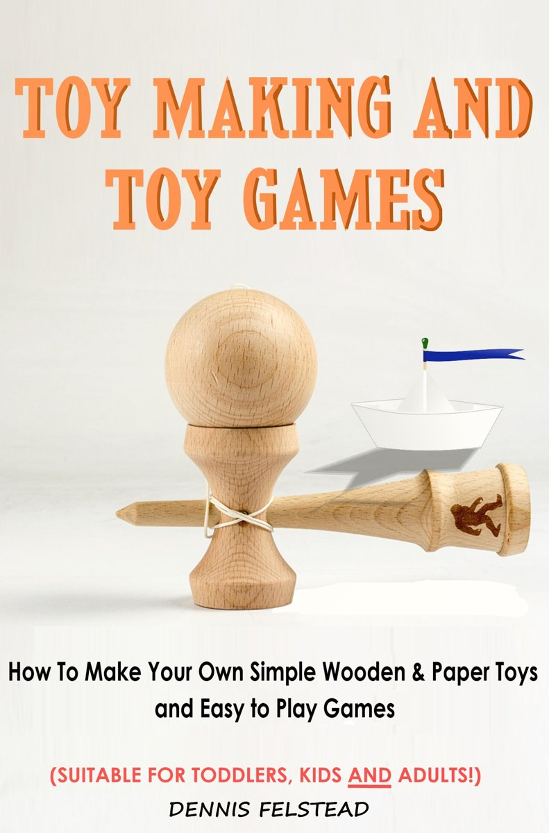 Toy Making & Toy Games