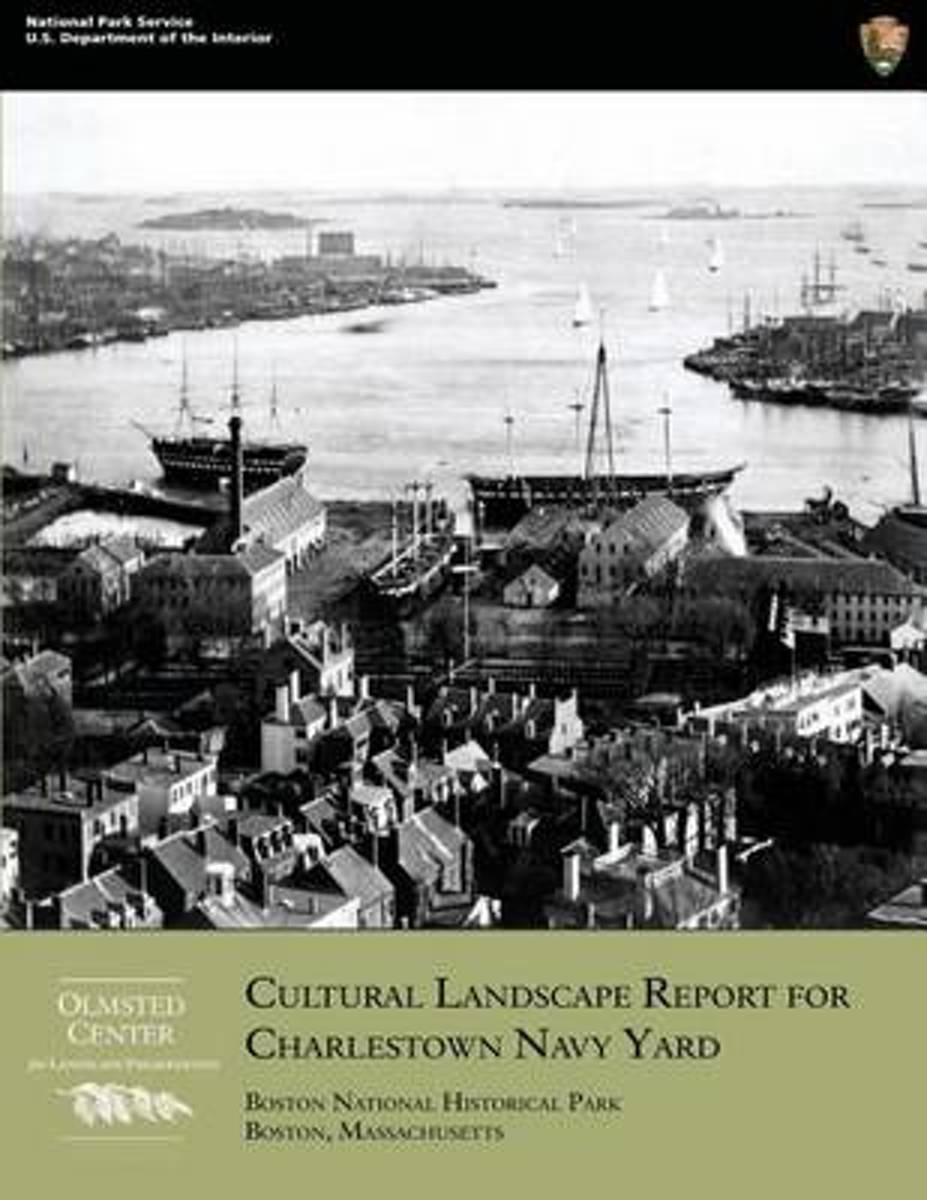 Cultural Landscape Report for Charlestown Navy Yard