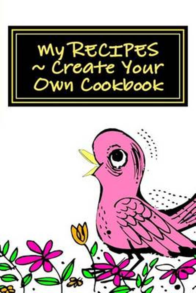 My Recipes - Create Your Own Cookbook