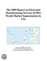 The 2009 Report on Electronic Manufacturing Services (Ems)