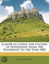 Europe in China: the History of Hongkong from the Beginning to the Year 1882