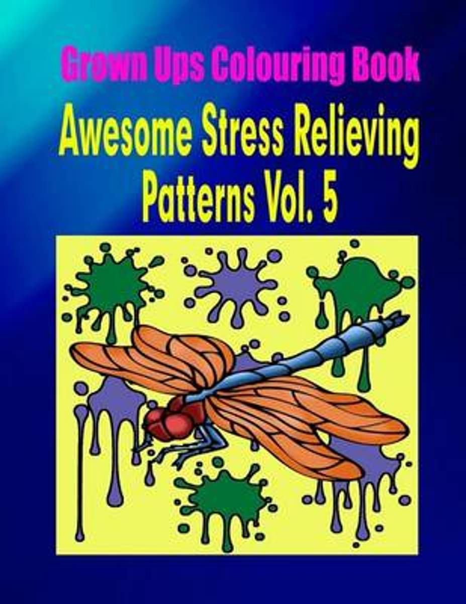 Grown Ups Colouring Book Awesome Stress Relieving Patterns Vol. 5 Mandalas