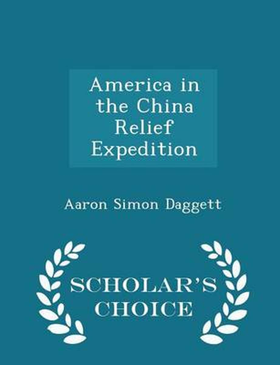 America in the China Relief Expedition - Scholar's Choice Edition