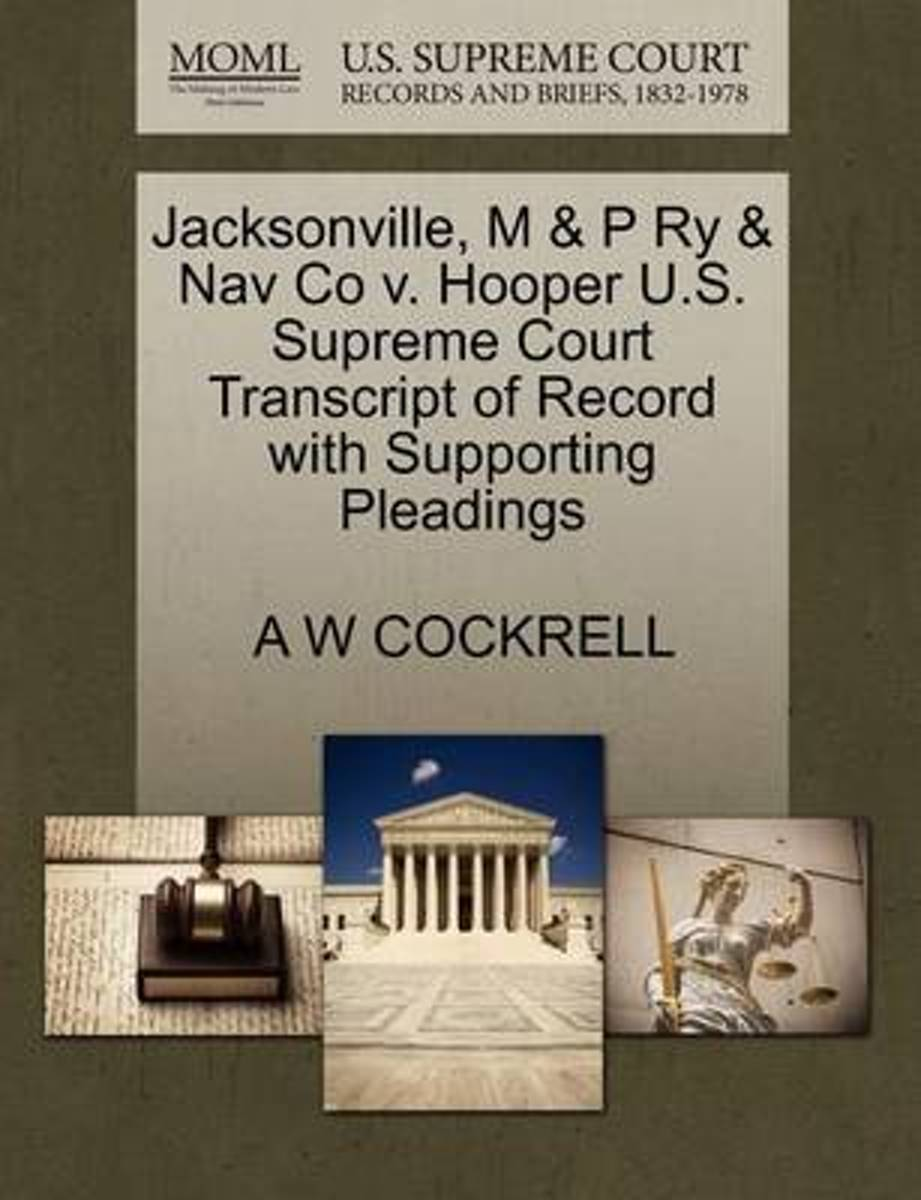 Jacksonville, M & P Ry & Nav Co V. Hooper U.S. Supreme Court Transcript of Record with Supporting Pleadings