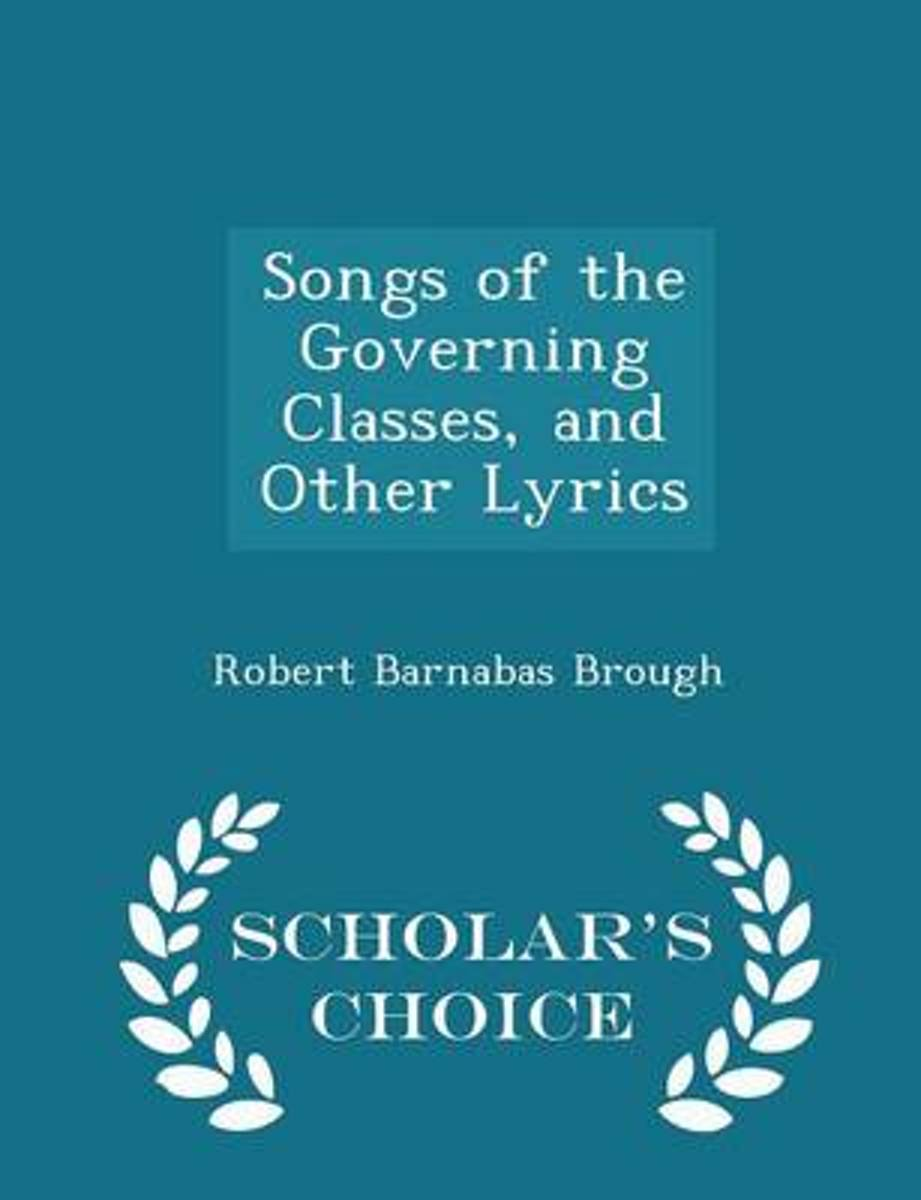 Songs of the Governing Classes, and Other Lyrics - Scholar's Choice Edition