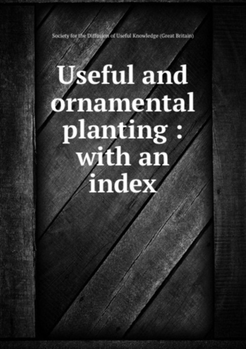 Useful and Ornamental Planting : with an Index