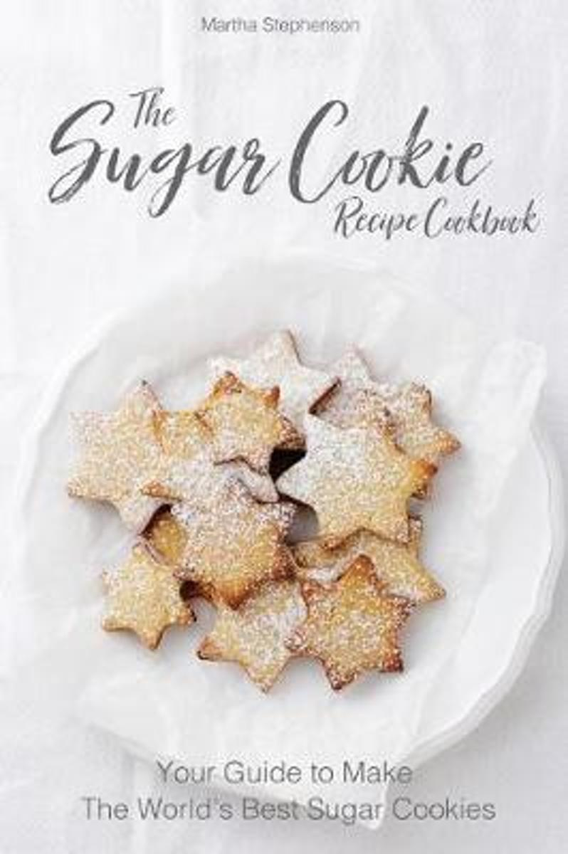 The Sugar Cookie Recipe Cookbook