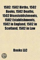 1502: 1502 Births, 1502 Books, 1502 Deaths, 1502 Disestablishments, 1502 Establishments, 1502 In England, 1502 In Scotland,