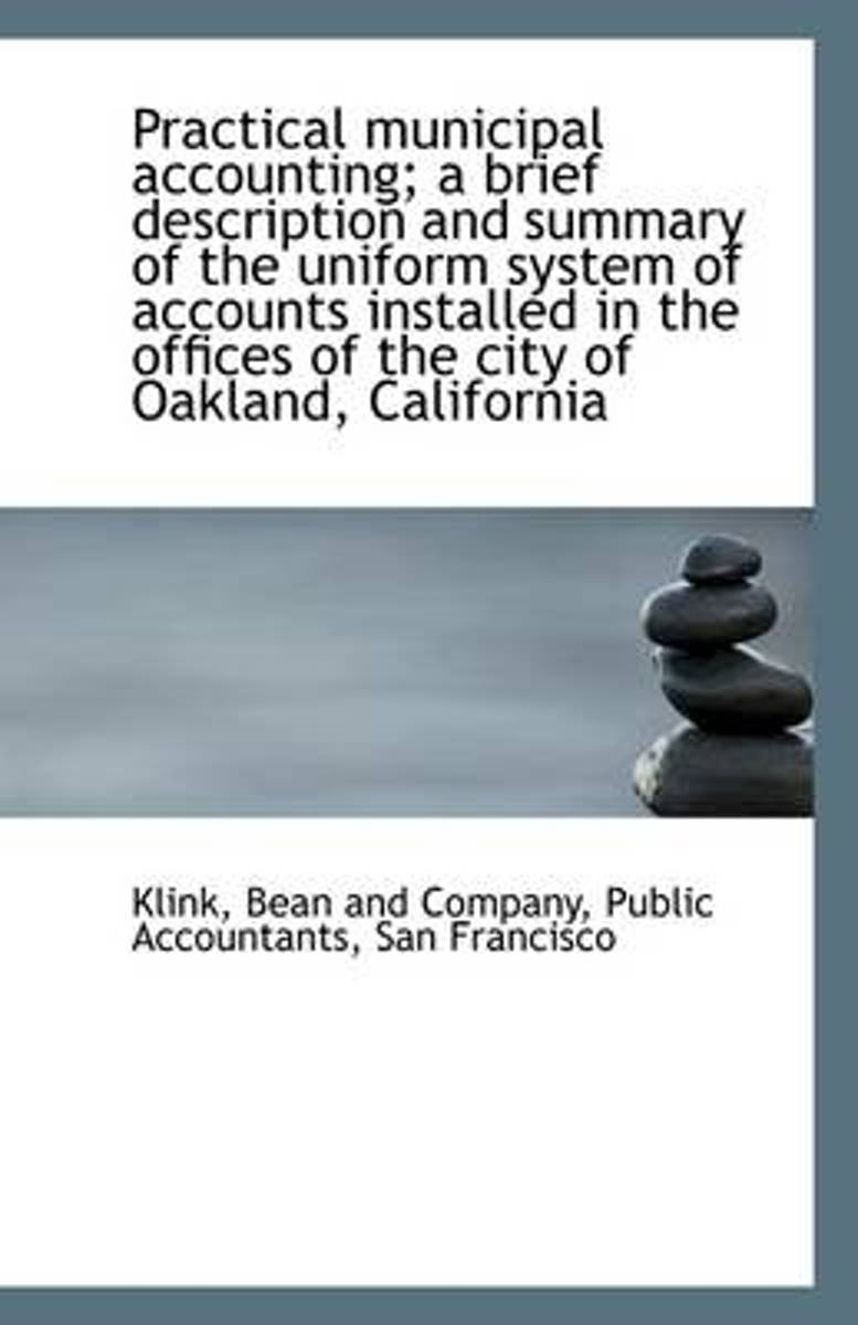 Practical Municipal Accounting; A Brief Description and Summary of the Uniform System of Accounts in
