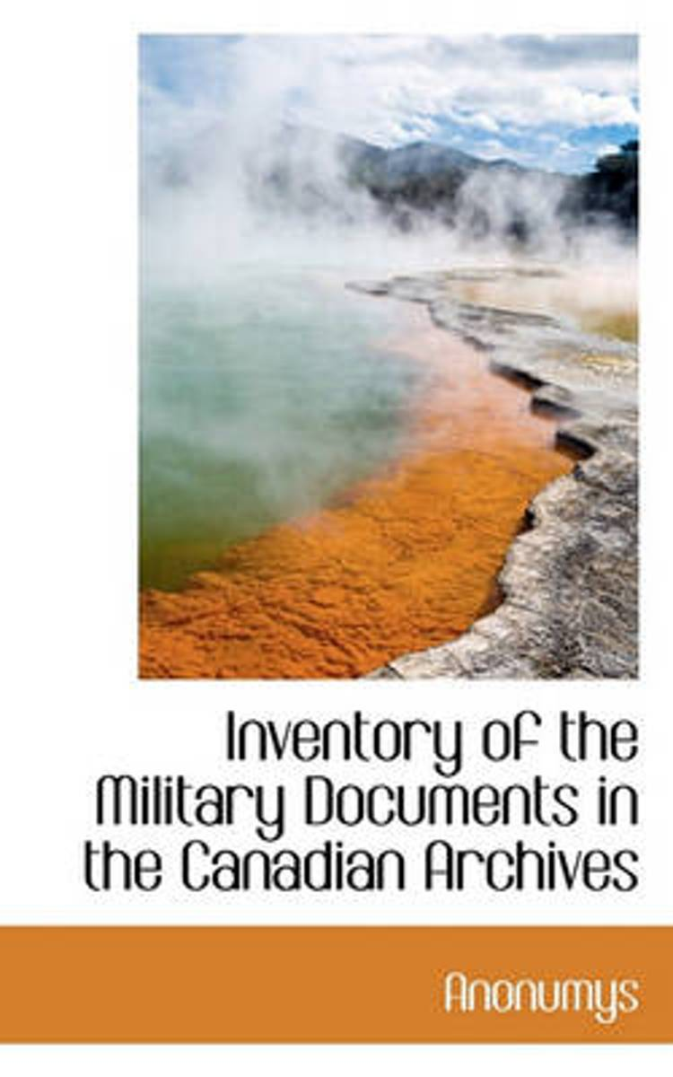 Inventory of the Military Documents in the Canadian Archives