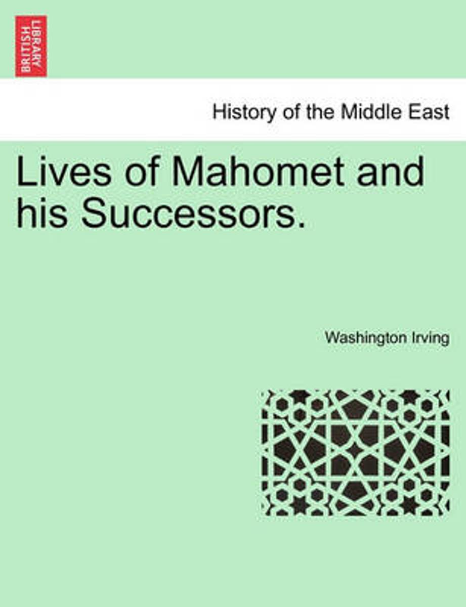 Lives of Mahomet and His Successors.