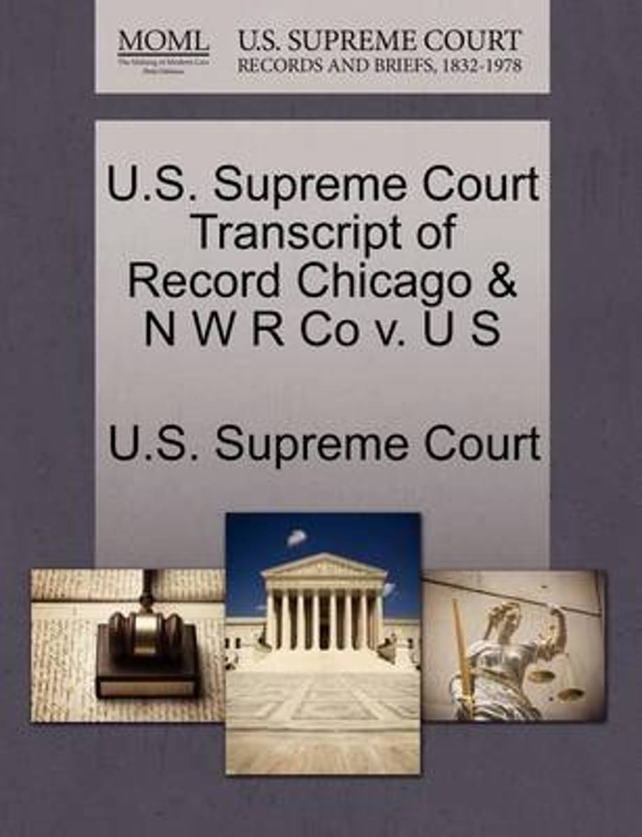 U.S. Supreme Court Transcript of Record Chicago & N W R Co V. U S
