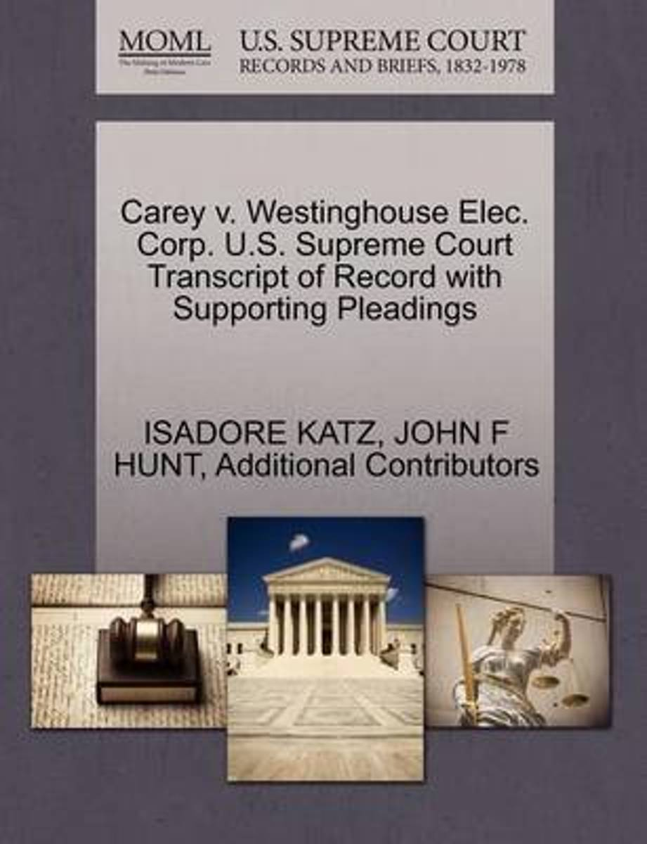 Carey V. Westinghouse Elec. Corp. U.S. Supreme Court Transcript of Record with Supporting Pleadings
