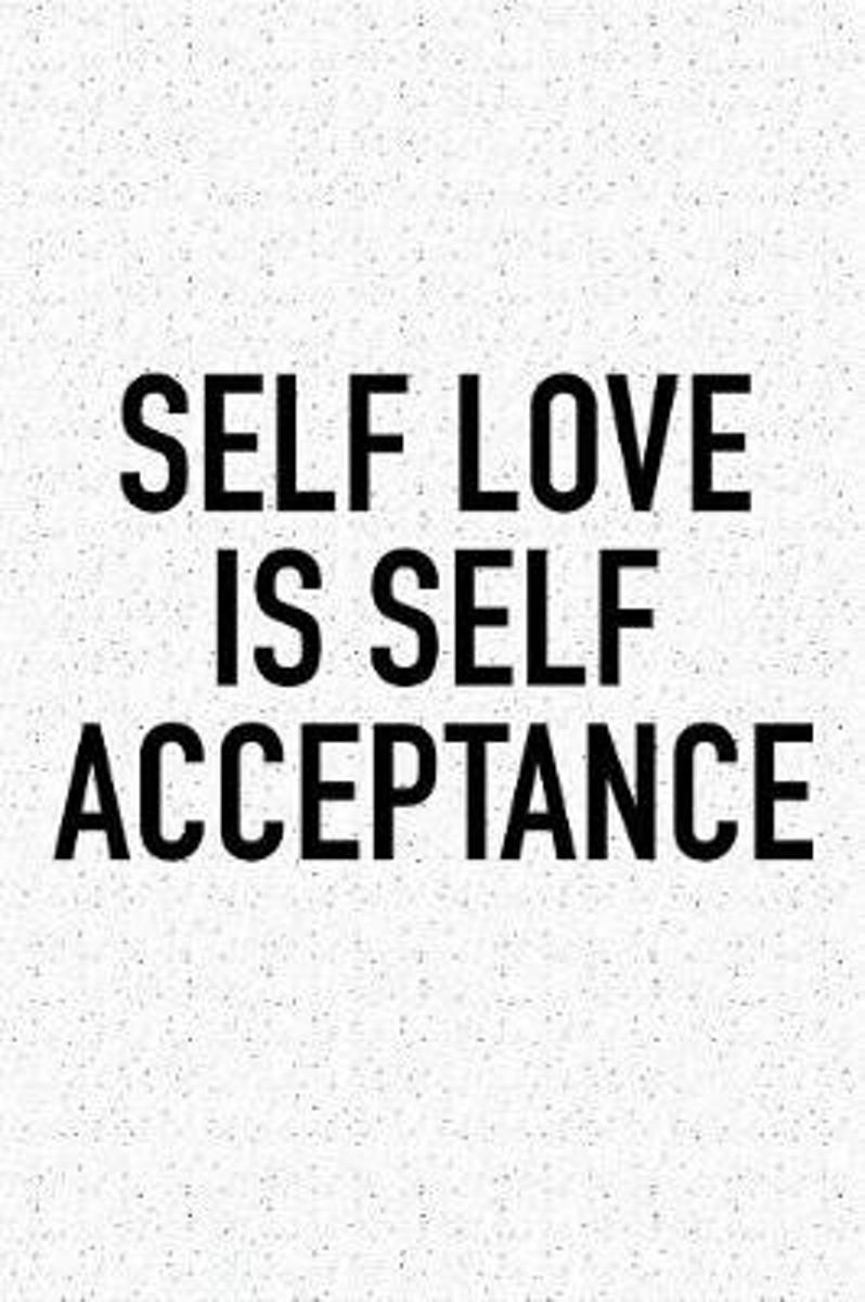 Self Love Is Self Acceptence