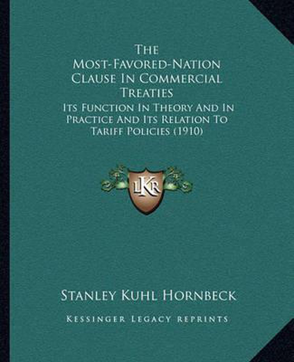The Most-Favored-Nation Clause in Commercial Treaties the Most-Favored-Nation Clause in Commercial Treaties