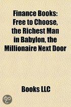 Finance Books (Book Guide): Free to Choose, the Richest Man in Babylon, the Millionaire Next Door, Beyond the Crash