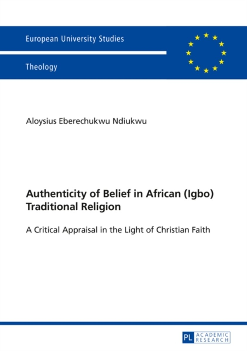 Authenticity of Belief in African (Igbo) Traditional Religion
