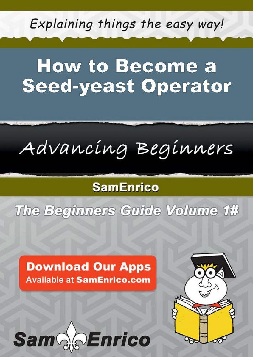 How to Become a Seed-yeast Operator
